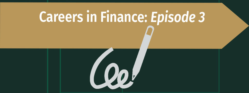 Careers in Finance Episode 3