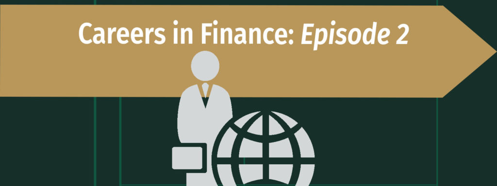 Careers in Finance Episode 2